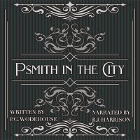 Ep. 700, Psmith in the City, Part 2 of 6, by P.G. Wodehouse