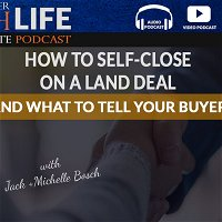 How To Self-Close On A Land Deal - And What To Tell Your Buyer