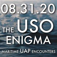 The USO Enigma: Maritime UAP Encounters | MHP 083120