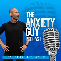 TAGP 269: The Amazing Changes You Will Encounter While Healing Anxiety