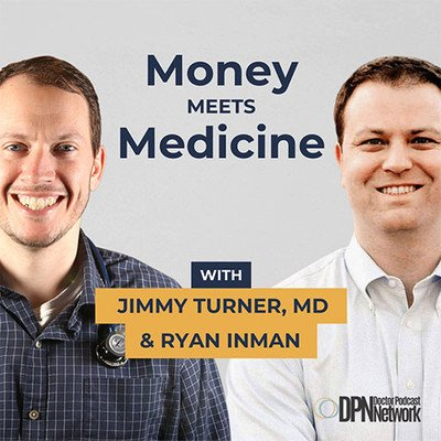 Money Meets Medicine with Ryan Inman and Dr. Jimmy Turner