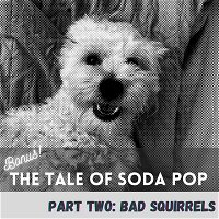 The Tale of SodaPop: Part Two