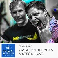 Wade Lightheart & Matt Gallant