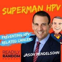 Jason Mendelsohn | Superman HPV