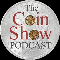 The Coin Show Podcast Episode 175