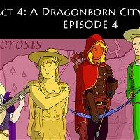 Act 4: A Dragonborn City Sonata, Episode 4