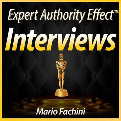 Expert Authority Effect™ Interviews w/Mario Fachini | Daily Interviews & Training w/Imperfect Action Taking 1st Class Entrepreneurs