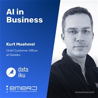 "Making AI a ""Need to Have,"" Not a ""Nice to Have"" - with Kurt Muehmel of Dataiku"