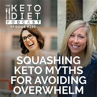 #280 Squashing Keto Myths for Avoiding Overwhelm with Jes Ernst