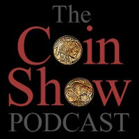The Coin Show Podcast Episode 168