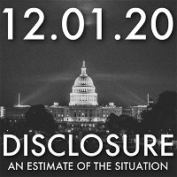 Disclosure: An Estimate of the Situation   MHP 12.01.20