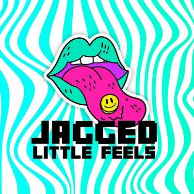 Jagged Little Feels