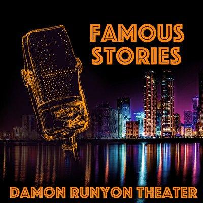 Famous Stories: Damon Runyon Theater