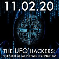 The UFO Hackers: In Search of Suppressed Technology   MHP 11.02.20.