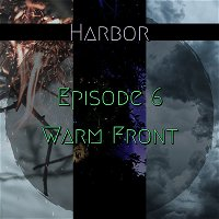 Episode 6 : Warm Front - Harbor Season 1