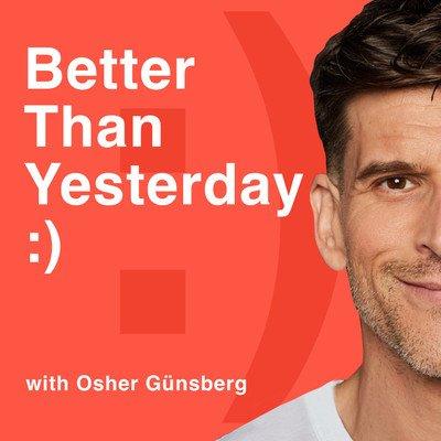 Better Than Yesterday, with Osher Günsberg