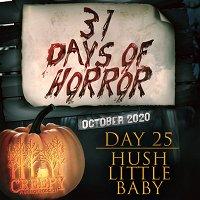 Day 25 - Hush Little Baby