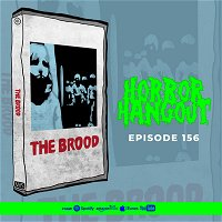 HH 156 - The Brood