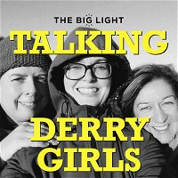 Episode 12: We're All Derry Girls Now, Hi!