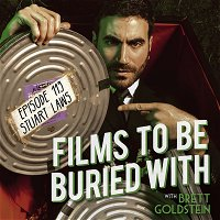 Stuart Laws • Films To Be Buried With with Brett Goldstein #113