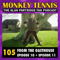 105 • From The Oasthouse: Ep 10 + Ep 11
