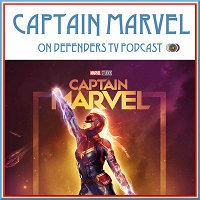 Captain Marvel Movie Review by Defenders TV Podcast
