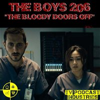 "The Boys Podcast Season 2 Episode 6 ""The Bloody Doors Off"" by TV Podcast Industries"
