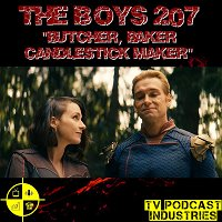 "The Boys Podcast Season 2 Episode 7 ""Butcher, Baker, Candlestick Maker"" by TV Podcast Industries"