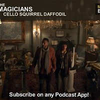 Magic - The Magicians S5 E9 Cello Squirrel Daffodil