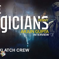 Arjun's Gupta 3! | Interview – The Magicians (Penny)