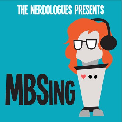 The Nerdologues Present: MBSing