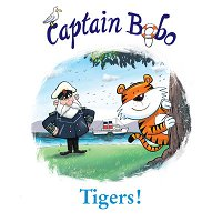 Tigers! (The Adventures of Captain Bobo)