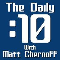 The Daily 10 wMatt Chernoff April 29 2021