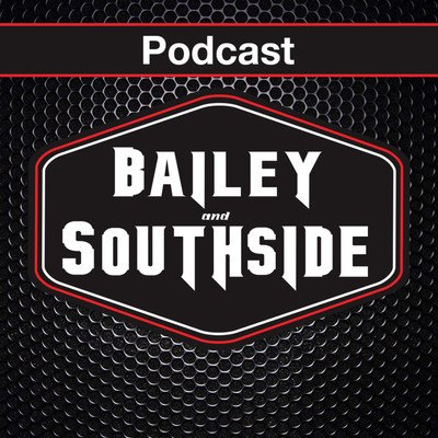 Bailey and Southside Podcast