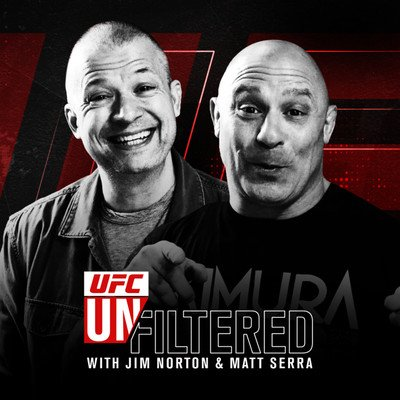UFC Unfiltered with Jim Norton and Matt Serra