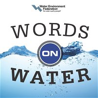 Words On Water #155: Report on Economic Benefits of Investing in Water Infrastructure